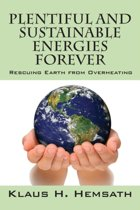 Plentiful and Sustainable Energies Forever