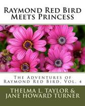 Raymond Red Bird Meets Princess