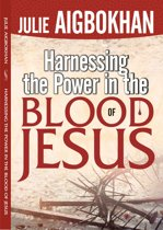 HARNESSING THE POWER IN THE BLOOD OF JESUS