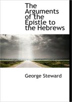 The Arguments of the Epistle to the Hebrews