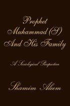 Prophet Muhammad (S) And His Family