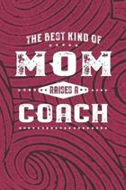 The Best Kind Of Mom Raises A Coach: Family life Grandma Mom love marriage friendship parenting wedding divorce Memory dating Journal Blank Lined Note