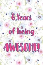 6 Years Of Being Awesome