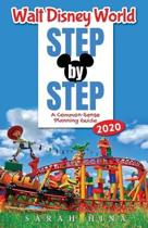 Walt Disney World Step-by-Step 2020: A Common-Sense Planning Guide