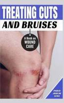 Treating Cuts and Bruises