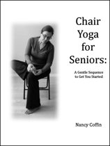 Chair Yoga For Seniors: A Gentle Sequence to Get You Started