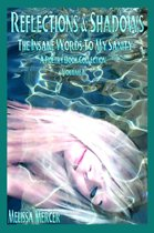 Reflections & Shadows The Insane Words To My Sanity Volume I (An Empowering & Inspirational Poetry Book Collection)