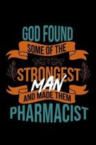 God found some of the strongest and made them pharmacist: Notebook - Journal - Diary - 110 Lined pages - 6 x 9 in - 15.24 x 22.86 cm - Doodle Book - F