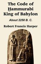 The Code of Hammurabi King of Babylon