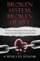 Broken System, Broken Heart