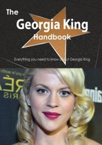The Georgia King Handbook - Everything You Need to Know about Georgia King