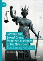 Football and Sexual Crime, from the Courtroom to the Newsroom: Transforming Narratives