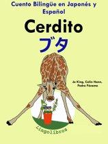 Cuento Bilingüe en Español y Japonés: Cerdito — ブタ (Coleccion Aprender Japonés)