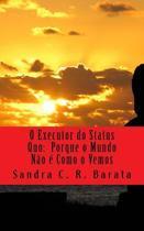 O Executor Do Status Quo