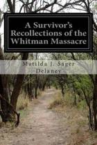 A Survivor's Recollections of the Whitman Massacre