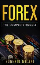 Forex: The Complete Bundle - Includes Online Forex, Fundamental Analysis, Operating Forex Trading