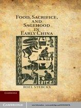 Food, Sacrifice, and Sagehood in Early China