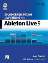 Sound Design, Mixing and Mastering with Ableton Live 9