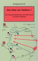War Hitler Ein Feldherr? Der Oberste Befehlshaber Der Wehrmacht Im Zweiten Weltkrieg