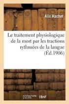 Le Traitement Physiologique de la Mort Par Les Tractions Rythm es de la Langue