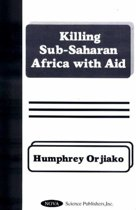 Killing Sub-Saharan Africa with Aid