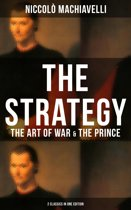 THE STRATEGY: The Art of War & The Prince (2 Classics in One Edition)