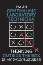 I'm an OPHTHALMIC LABORATORY TECHNICIAN