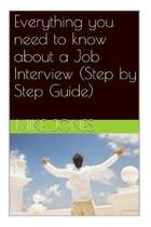 Everything you need to know about a Job Interview (Step by Step Guide)