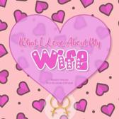 What I Love About My Wife: Reasons I love you - Fill in the blanks LOVE book (pink purple) GAY LESBIAN
