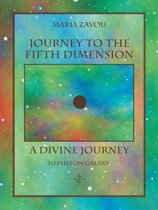 Journey to the Fifth Dimension—A Divine Journey