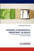 Towards a Meaningful Democracy in Kenya