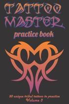 Tattoo Master Practice Book - 50 Unique Tribal Tattoos to Pratice
