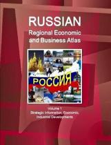 Russian Regional Economic and Business Atlas Volume 1 Strategic Information, Economic, Industrial Developments