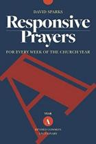 Responsive Prayers, Year a