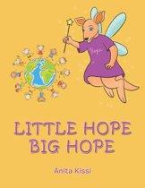 Little Hope Big Hope