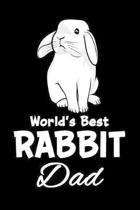 World's Best Rabbit Dad: Funny Rabbit Dad Notebook