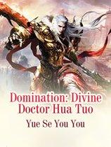 Domination: Divine Doctor Hua Tuo