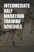 Intermediate Half Marathon Training Schedule