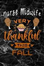 Nurse Midwife very thankful this fall: black marble Gratitude Journal for More Mindfulness, Happiness and Productivity The Perfect Gift for women, men