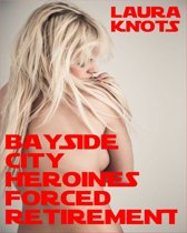 Bayside Heroines Forced Retirement