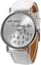 Fako Bijoux® - Horloge - Who Cares I'm Already Late - Wit