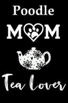 Poodle Mom Tea Lover