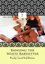Banging The White Babysitter 7: Brandy's Second Anal Adventure