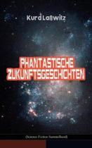 Phantastische Zukunftsgeschichten (Science-Fiction Sammelband)