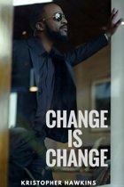 Change Is Change