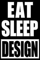 Eat Sleep Design Funny Notebook for Architects, Medium Ruled Blank Journal