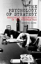 The Psychology of Strategy