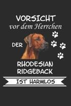 Vorsicht vor dem Herrchen der Rhodesian Ridgeback Ist Harmlos: Lustig Geschenk Hund Notizbuch Tagebuch