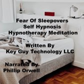 Fear Of Sleepovers Self Hypnosis Hypnotherapy Meditation
