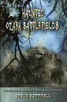 Haunted Ozark Battlefields